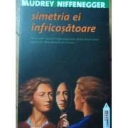 Simetria Ei Infricosatoare - Audrey Niffenegger