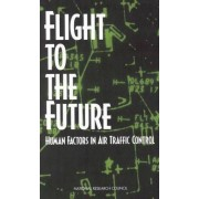 Flight to the Future by Panel on Human Factors in Air Traffic Control Automation