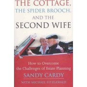The Cottage, the Spider Brooch, and the Second Wife by Sandy Cardy