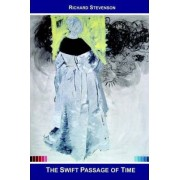The Swift Passage of Time by Richard Stevenson