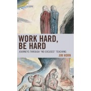 Work Hard, be Hard by Jim Horn