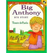 Big Anthony by Tomie De Paola