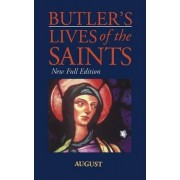 Butler's Lives of the Saints: August by Alban Butler