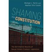 Shaming the Constitution: The Detrimental Results of Sexual Violent Predator Legislation
