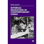 Internal Migration in Contemporary China by Emeritus Professor of Chinese Studies Delia Davin
