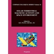 Solar-Terrestrial Magnetic Activity and Space Environment: Volume 14 by H. Wang