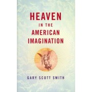 Heaven in the American Imagination by Gary Scott Smith