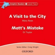 Dolphin Readers: Level 2: A Visit to the City & Matt's Mistake Audio CD by Mary Rose