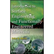 Introduction to Surface Engineering and Functionally Engineered Materials by Peter Martin