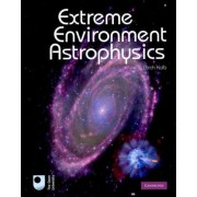 Extreme Environment Astrophysics by Ulrich Kolb