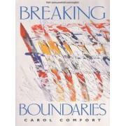 Breaking Boundaries by Carol Comfort