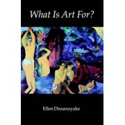 What is Art for? by Ellen Dissanayake