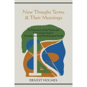 New Thought Terms & Their Meanings by Ernest Holmes
