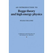An Introduction to Regge Theory and High Energy Physics by P. D. B. Collins