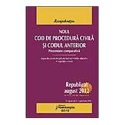Noul Cod de procedura civila si codul anterior. Prezentare comparativa. Republicat august 2012