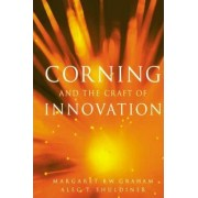 Corning and the Craft of Innovation by Margaret B.W. Graham