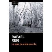 Lo que no está escrito by Rafael Reig