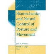 Biomechanics and Neural Control of Posture and Movement by Jack M. Winters