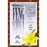The Western Guide to Feng Shui by Terah Kathryn