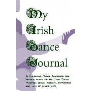 My Irish Dance Journal by Sharon Flynn Stidham