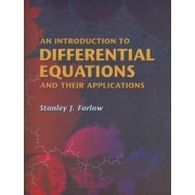 An Introduction to Differential Equations and Their Applications by Stanley J. Farlow