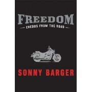 Freedom Credos from the Road H by Ralph Sonny Barger