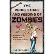 The Proper Care and Feeding of Zombies by Mac Montandon