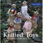 Knitted Toys: Animals, Dolls and Teddies for all Ages by Sandra Polley