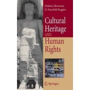 Cultural Heritage and Human Rights by Helaine Silverman