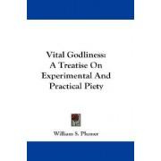 Vital Godliness by William Swan Plumer
