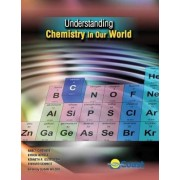 Understanding Chemistry in Our World by Coast Learning Systems