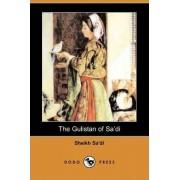 The Gulistan of Sa'di (Dodo Press) by Sheikh Sa'di