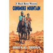 Gunsmoke Mountain by Owen G. Irons