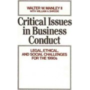 Critical Issues in Business Conduct by Walter W. Manley