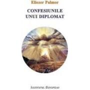 Confesiunile Unui Diplomat - Eliezer Palmor
