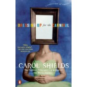 Dressing Up for the Carnival by Carol Shields