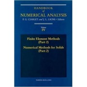 Handbook of Numerical Analysis: Finite Element Methods (Part 2), Numerical Methods for Solids (Part 2) Vol 4 by P. G. Ciarlet