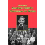 The Story of Another Child's Christmas in Wales by Lynn H Elliott