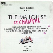 Artisti Diversi - Thelma, Louise Et Chantal ( Original Soun (0886976446628) (1 CD)