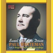 Paul Whiteman - Sweet and Low Down (0636943262825) (1 CD)