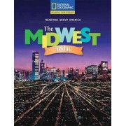 Reading Expeditions (Social Studies: Readings about America): The Midwest Today by National Geographic Learning
