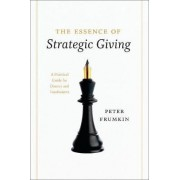 The Essence of Strategic Giving by Peter Frumkin