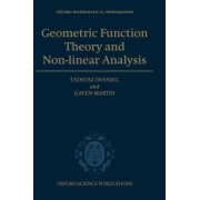 Geometric Function Theory and Non-linear Analysis by John Raymond French Distinguished Professor of Mathematics Tadeusz Iwaniec