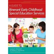 A Guide to Itinerant Early Childhood Special Education Services by Laurie A. Dinnebeil