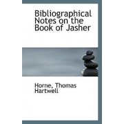 Bibliographical Notes on the Book of Jasher by Horne Thomas Hartwell