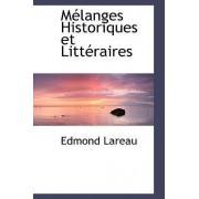 Melanges Historiques Et Litteraires by Edmond Lareau