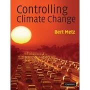 Controlling Climate Change by Bert Metz