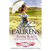 Loving Rose: The Redemption of Malcolm Sinclair by Stephanie Laurens