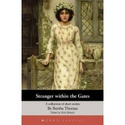 Stranger Within the Gates - A Collection of Short Stories by Bertha Thomas