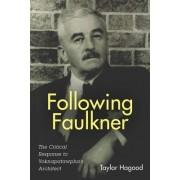 Following Faulkner: The Critical Response to Yoknapatawpha's Architect